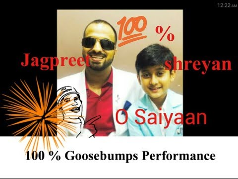 Shreyan And Jagpreet Heart Touching Performance, O Saiyaan, Best Feelings Ever