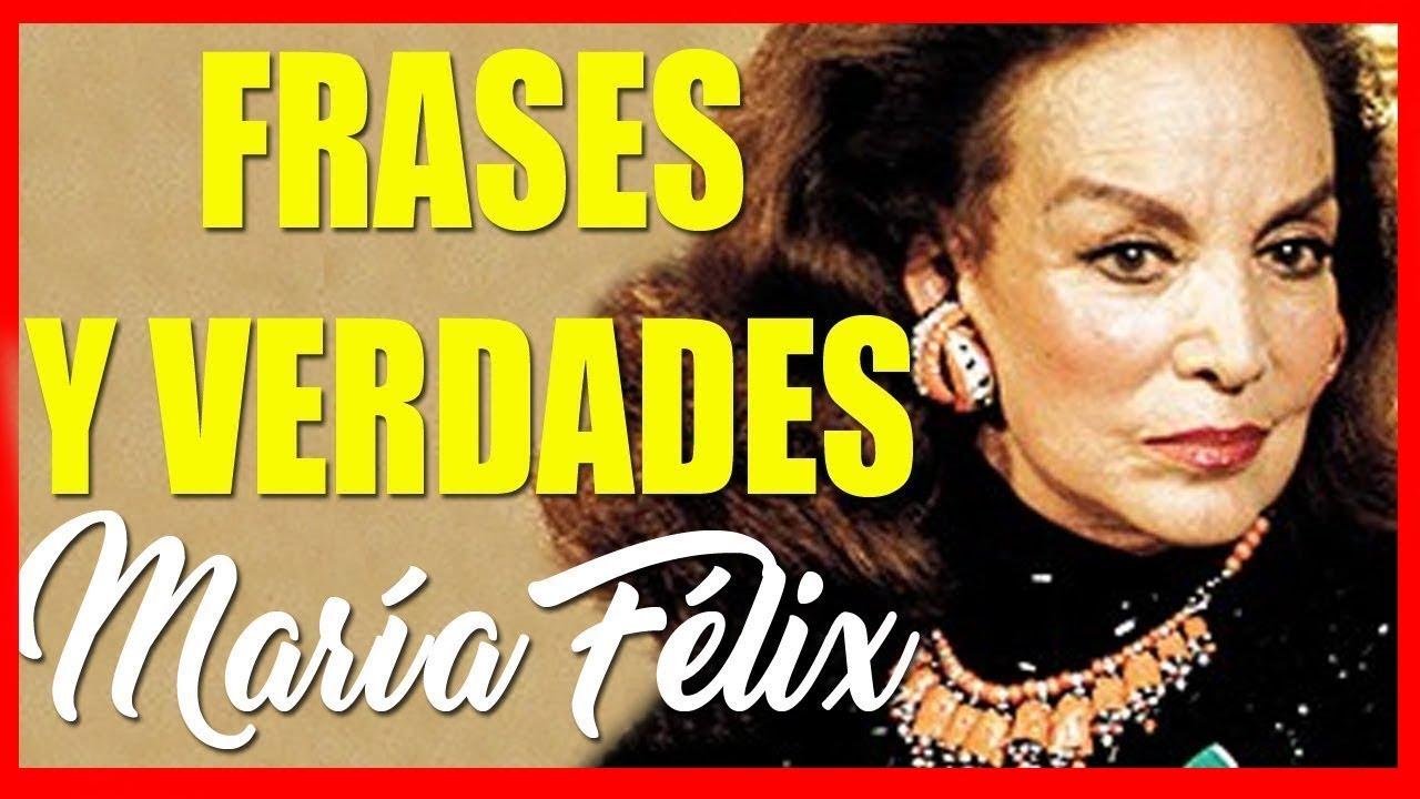 María Félix Frases Y Verdades