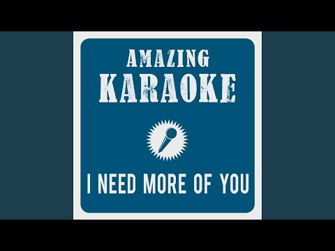 I Need More of You (Karaoke Version) (Originally Performed By DJ Ötzi & Bellamy Brothers)