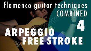 04 - Arpeggio & Free Stroke: Flamenco Guitar Techniques Combined
