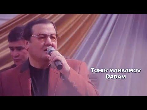 Tohir Mahkamov - Dadam | Тохир Махкамов - Дадам