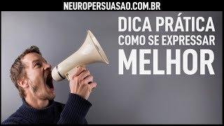 DICA PRÁTICA: Como se EXPRESSAR melhor | Neuro Persuasão por André Buric