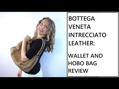 BOTTEGA VENETA INTRECCIATO LEATHER: WALLET AND HOBO BAG REVIEW| Anastasiya Bagaholic