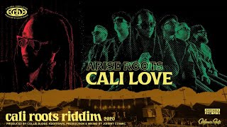 Arise Roots - Cali Love | Cali Roots Riddim 2020 (Produced by Collie Buddz)