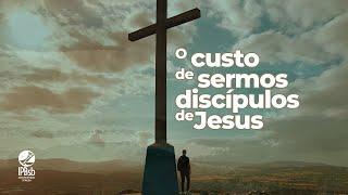 2021-02-24- Os Custos de Sermos Discípulos de Jesus- Lc 14.25-33 - Sem Lucas Miranda - Est. Bíblico