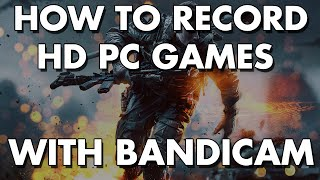How to record PC Games with Bandicam - No Lag!