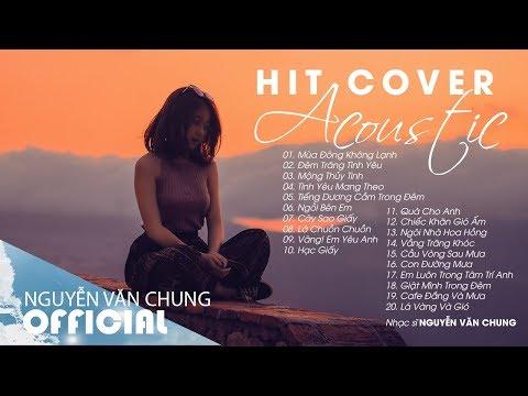 CHILL MUSIC | Những Bản Cover Acoustic Nhẹ Nhàng Hay Nhất 2019 - 2020 | Hit Cover