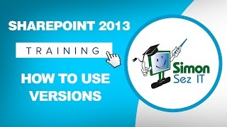 SharePoint 2013 Training - Versioning or How to Use Versions