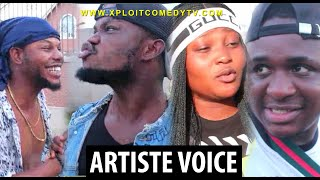 If Artiste voices are being sold in the market (Xploit Comedy)