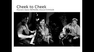 «Cheek to Cheek» from Russia!