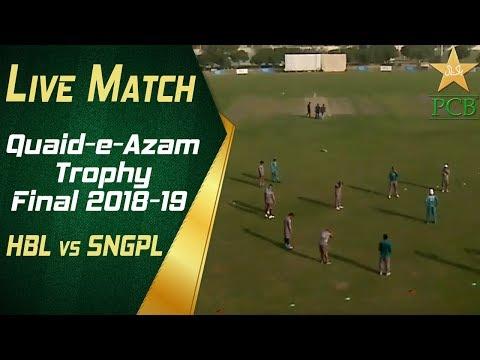 Live Match   Quaid-e-Azam Trophy 2018-19 Final   HBL vs SNGPL at Karachi   Day One   PCB