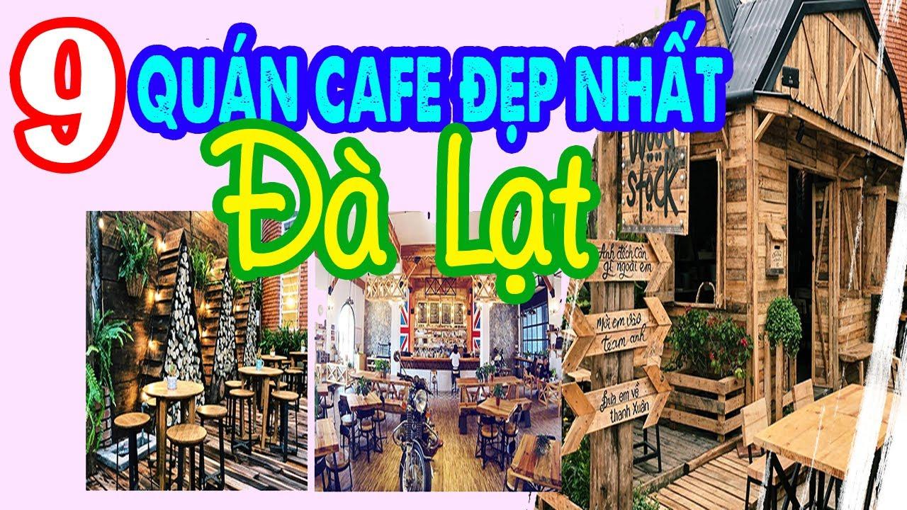 Top 9 quán cafe có view đẹp nhất Đà Lạt – Note lại ngay kẻo lỡ