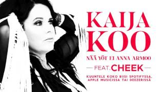 Kaija Koo - Nää yöt ei anna armoo (feat. Cheek)