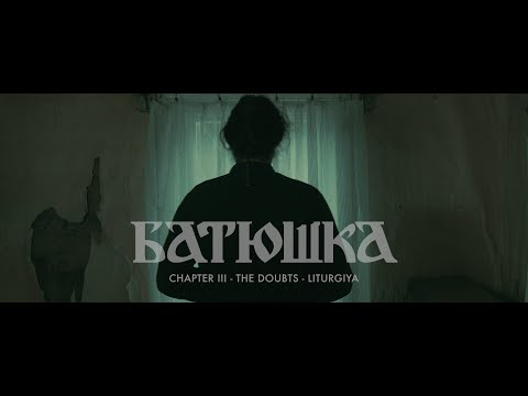 Chapter III: The Doubts - Liturgiya (Литургия)