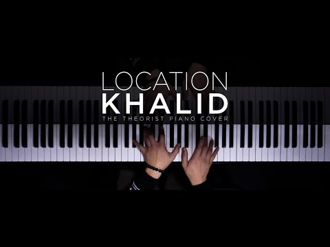 Khalid - Location | The Theorist Piano Cover