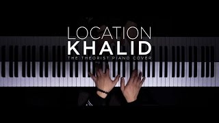 khalid   location the theorist piano cover