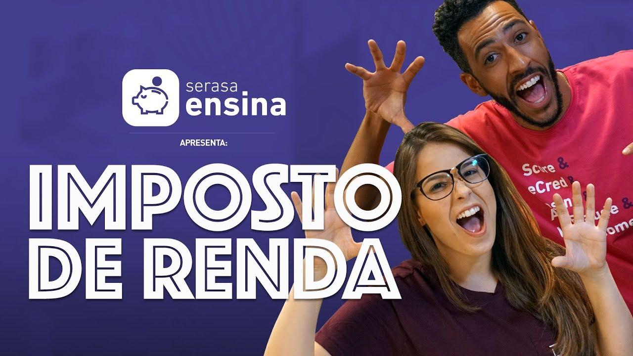 COMO DECLARAR O IMPOSTO DE RENDA 2019 SERASA ENSINA
