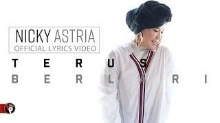 Nicky Astria - Terus Berlari (Official Lyric Video)