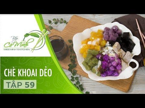 Bếp Cô Minh | Tập 59: Hướng Dẫn Cách Làm Chè Khoai Dẻo