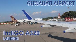 LANDING in GUWAHATI Airport, ASSAM | IndiGO Airlines Flight 6E 6646 | AIRBUS A320