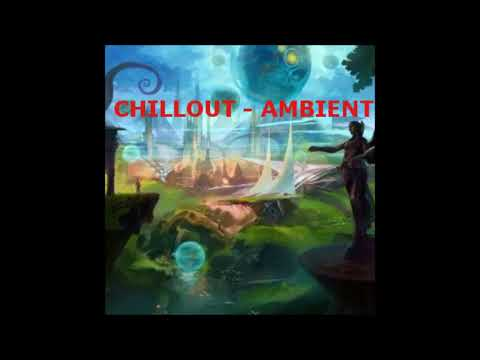 Chill out - Ambient
