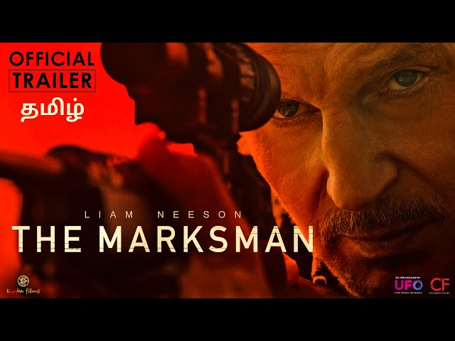 The Marksman | Official Tamil Trailer | Liam Neeson | Kyyba Films | Celebrity Film International