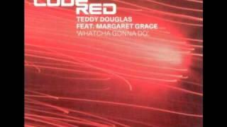 Teddy Douglas pres Margaret Grace - Whatcha Gonna Do (Floyd