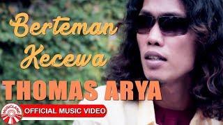 Thomas Arya - Berteman Kecewa [Official Music Video HD]
