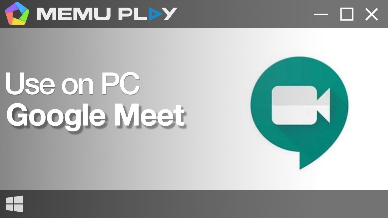 Download And Use Google Meet On Pc With Memu Youtube
