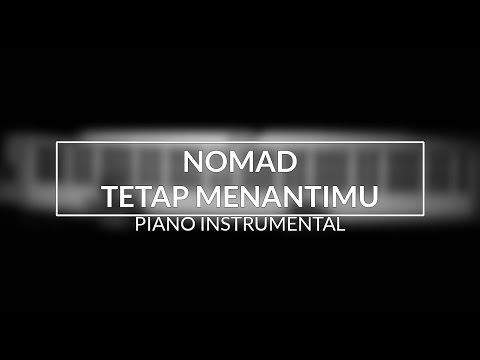 Nomad - Tetap Menantimu (Piano Instrumental Cover)