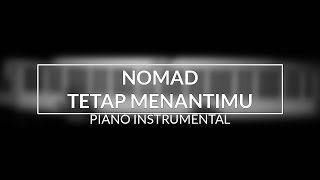 Nomad - Tetap Menantimu (Piano Instrumental Cover)