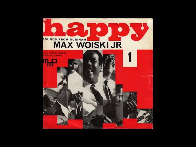 Max Woiski Jr - Alla Pieking Nengre(1962)