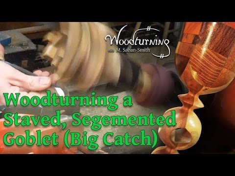 #58 Woodturning - Segmented Goblet - Spindle Gouge Catch Accident