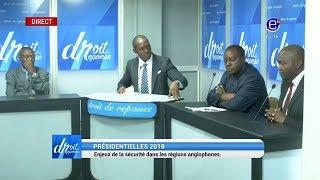 DROIT DE REPONSE (PRESIDENTIELLES 2018: ENJEUX DE LA SÉCURITÉ DANS LES RÉGIONS ANGLOPHONES