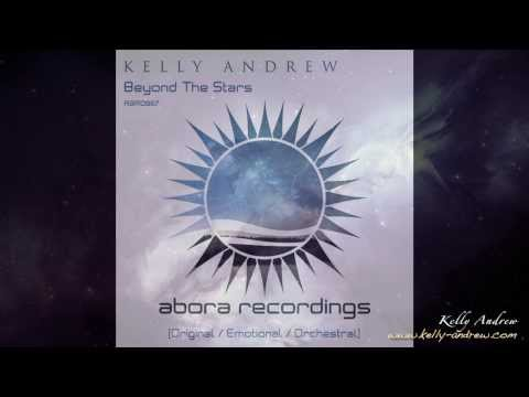 Kelly Andrew - Beyond The Stars (Emotional Mix) [FULL] [Abora Recordings]