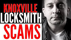 Locksmith in Knoxville Scams | WARNING !! Scam Artists posing as locksmiths in Knoxville TN