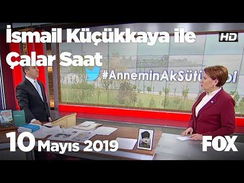 10 Mayıs 2019 İsmail Küçükkaya ile Çalar Saat