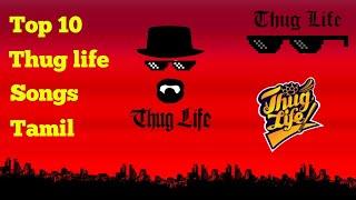 10 Best Thug life songs | Tamil | IT'S ME TAMILAN 2.0