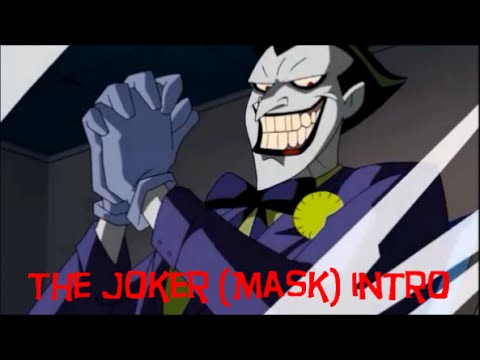 The Joker (Mask) intro