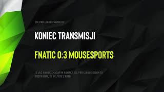 fnatic vs mousesports | Finały ESL Pro League Sezon 10 | Wielki finał | Dzień 6 - Na żywo