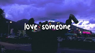 lukas graham - love someone // lyrics Video