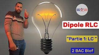 2BAC Biof - Electricité: Dipôle RLC (Partie 1: LC) - Prof Noureddine