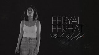 Feryal Ferhat - Bundan Öte Ayrılık Var