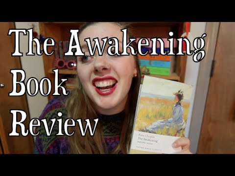 an analysis of the novel the awakening by kate chopin Kate chopin's the awakening has become, over the last forty years, one of the   themes which arise out of the relationship of the novel to literary naturalism, the.