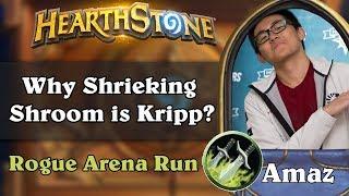 Hearthstone Arena - [Amaz] Why Shrieking Shroom is Kripp?