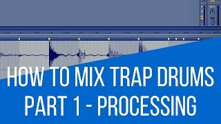 EDM Production Tutorial 004 - Mixing Trap Drums Part 1 (Processing)