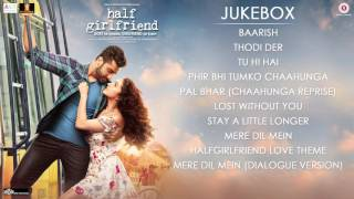 Half Girlfriend   Full Movie Audio Jukebox   Arjun Kapoor & Shraddha Kapoor