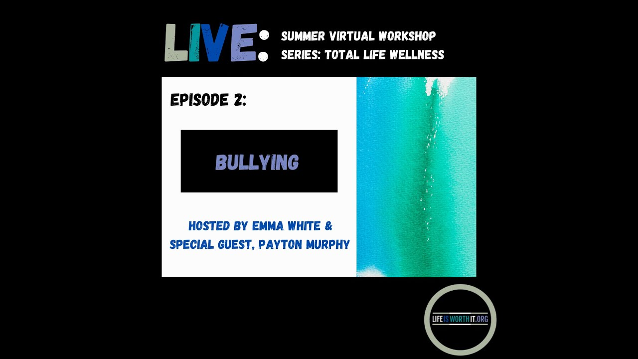 Episode 2   Total Life Wellness: Bullying