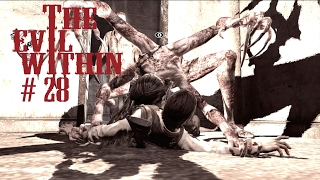 The Evil Within s 28 Гори тварь
