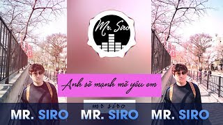 Anh S Mnh M Yu Em Official Lyrics Video - Mr Siro